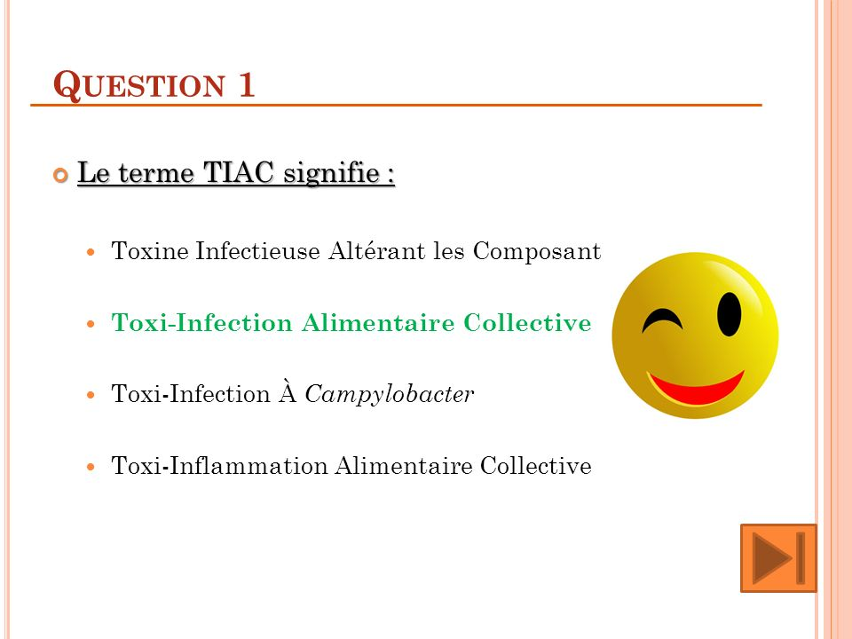 Question 1 Le terme TIAC signifie :