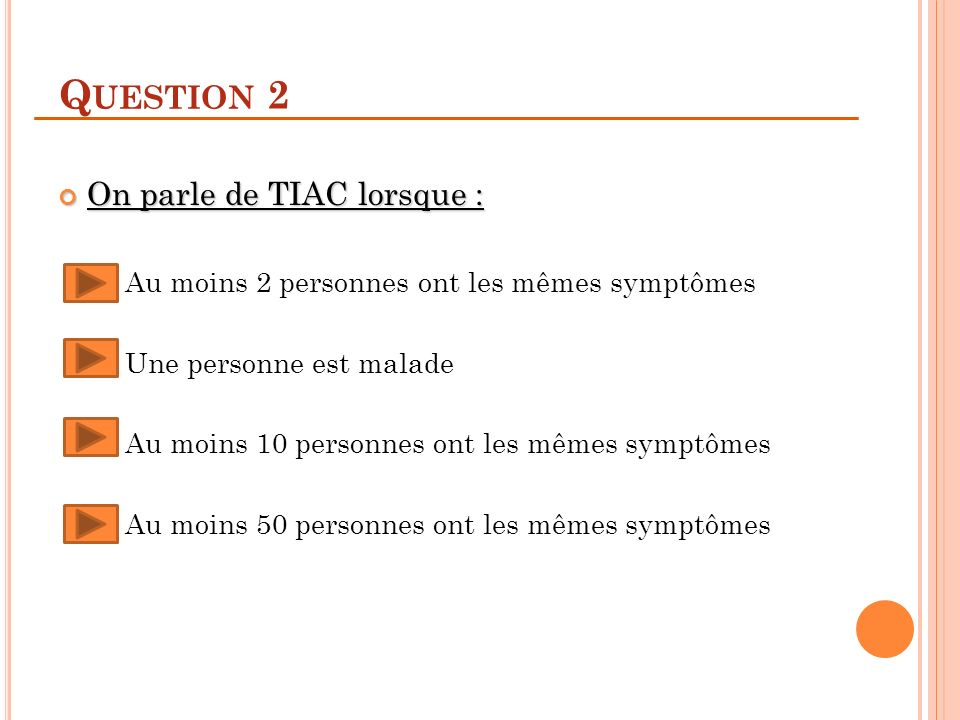 Question 2 On parle de TIAC lorsque :