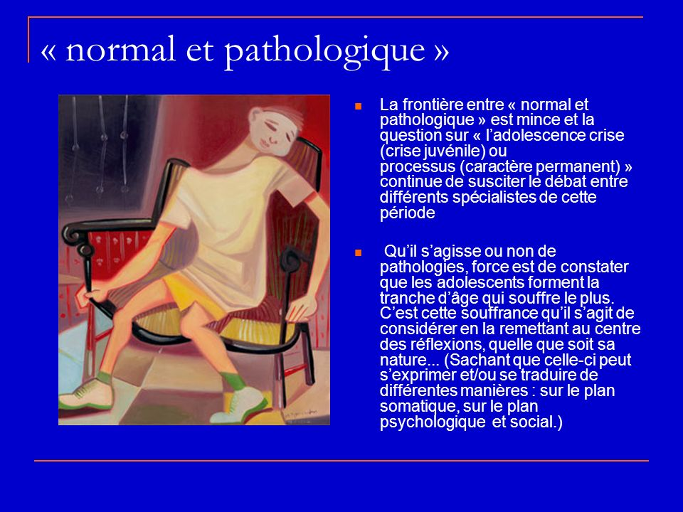 « normal et pathologique »