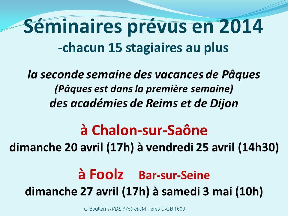 Séminaires prévus en 2014 à Chalon-sur-Saône à Foolz Bar-sur-Seine