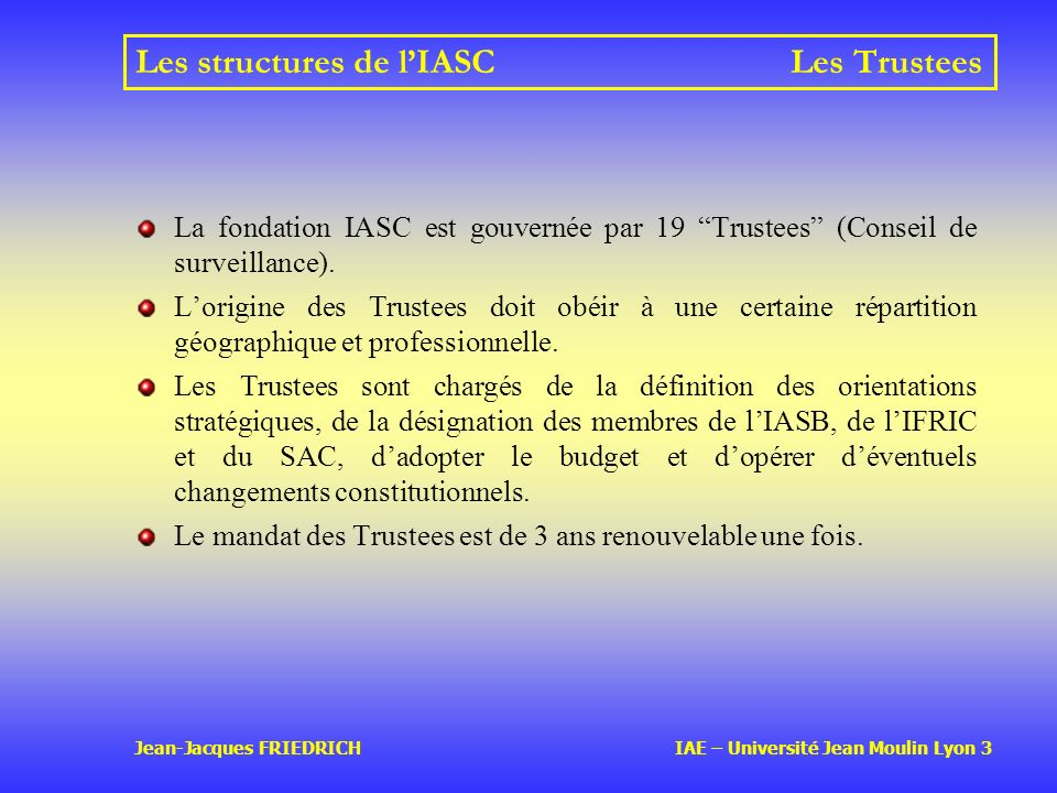 Les structures de l'IASC Les Trustees