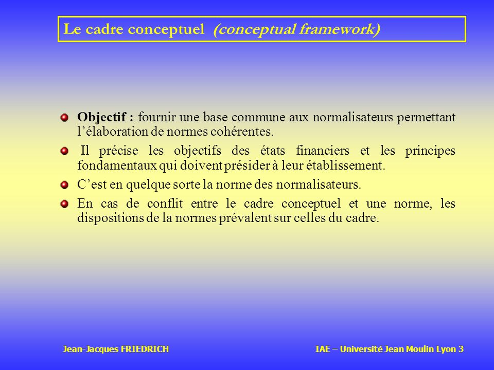 Le cadre conceptuel (conceptual framework)