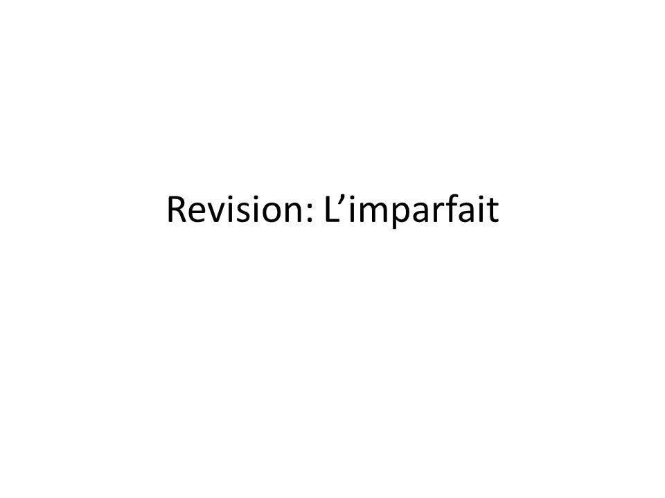 Revision: L'imparfait