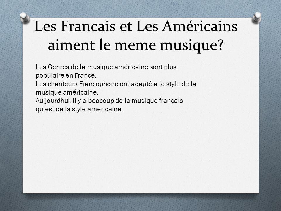 Les Francais et Les Américains aiment le meme musique