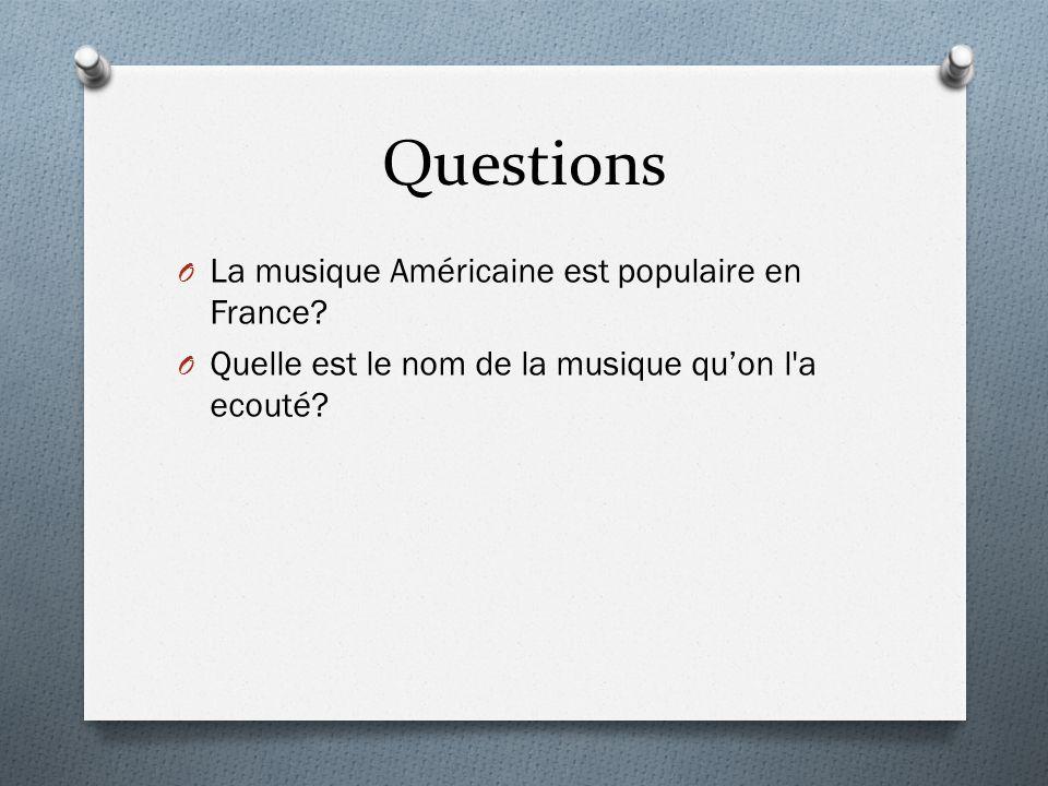 Questions La musique Américaine est populaire en France
