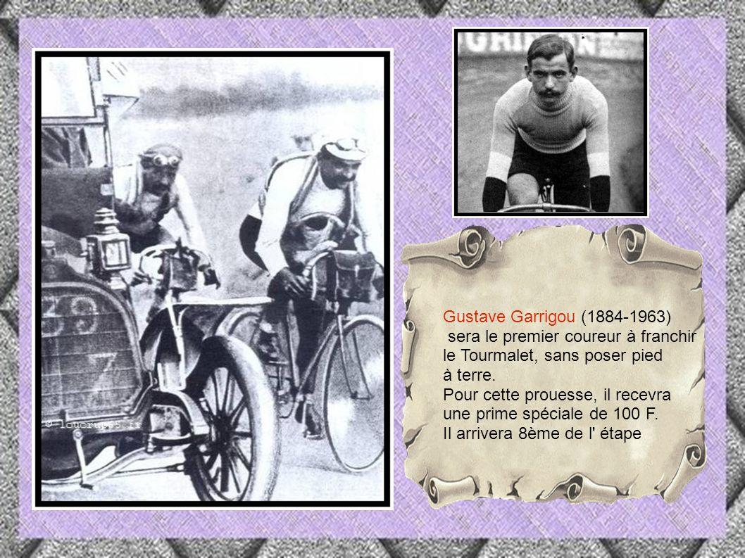 Gustave Garrigou (1884-1963) sera le premier coureur à franchir. le Tourmalet, sans poser pied. à terre.
