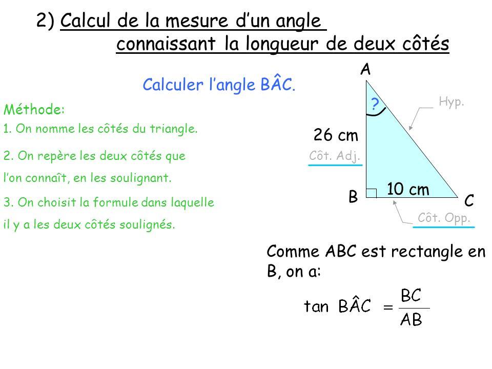 2) Calcul de la mesure d'un angle connaissant la longueur connaissant la longueur de deux côtés