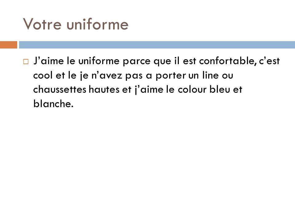 Votre uniforme