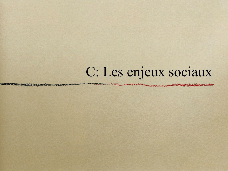 C: Les enjeux sociaux