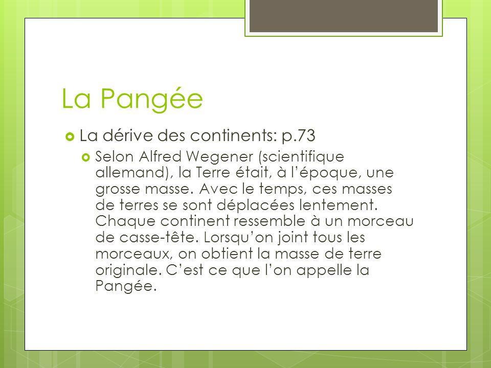 La Pangée La dérive des continents: p.73