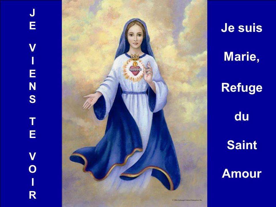 Je suis Marie, Refuge du Saint Amour