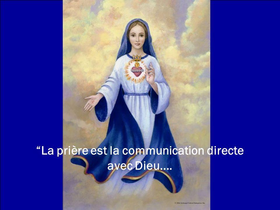 La prière est la communication directe avec Dieu....
