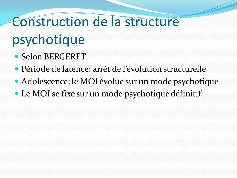 Construction de la structure psychotique