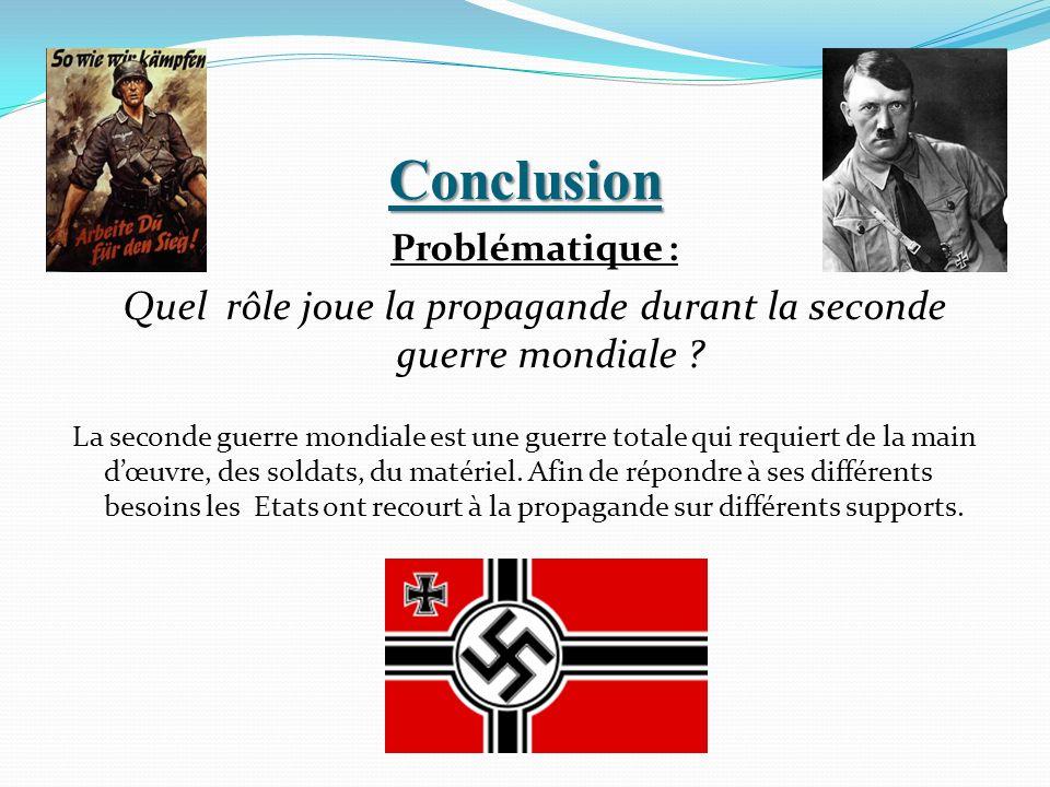 Quel rôle joue la propagande durant la seconde guerre mondiale