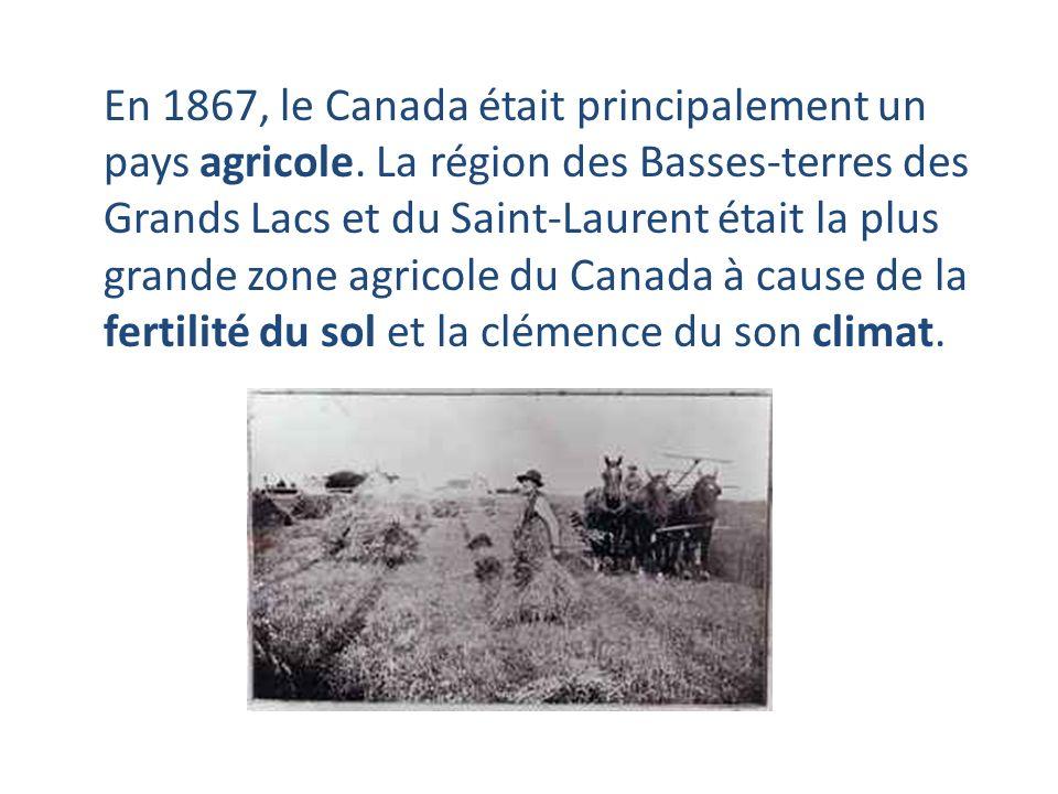 En 1867, le Canada était principalement un pays agricole