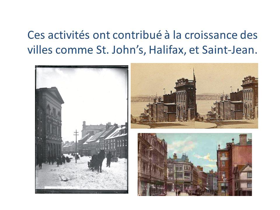 Ces activités ont contribué à la croissance des villes comme St