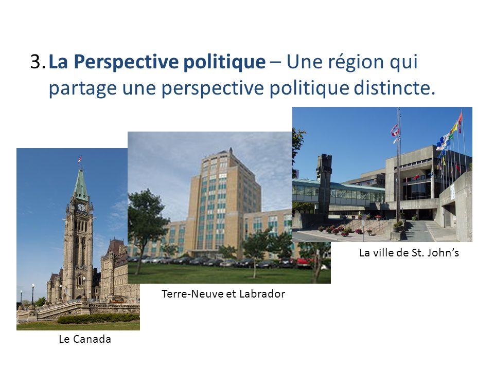 3. La Perspective politique – Une région qui partage une perspective politique distincte.