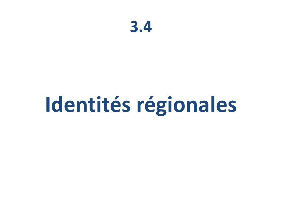 3.4 Identités régionales