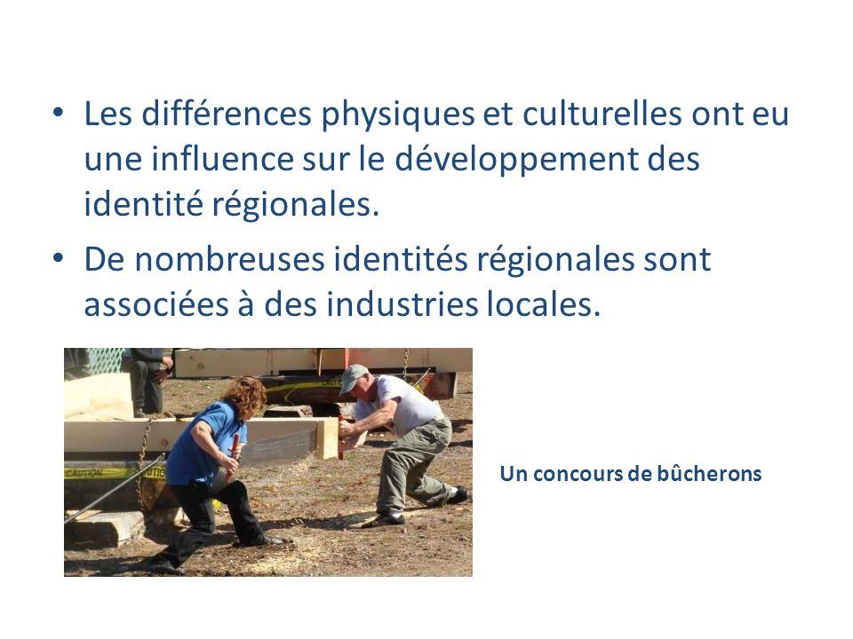 Les différences physiques et culturelles ont eu une influence sur le développement des identité régionales.