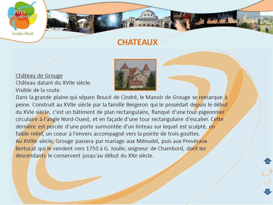 CHATEAUX Château de Grouge Château datant du XVIIe siècle.