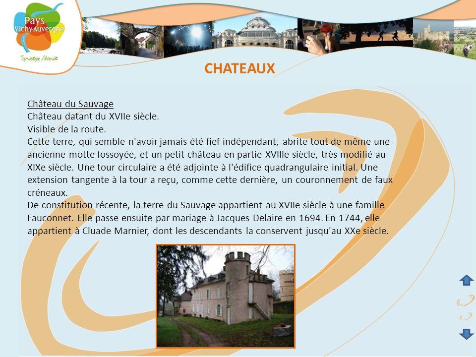 CHATEAUX Château du Sauvage Château datant du XVIIe siècle.