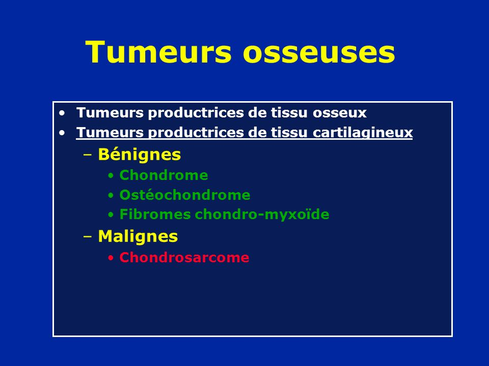 Tumeurs osseuses Bénignes Malignes