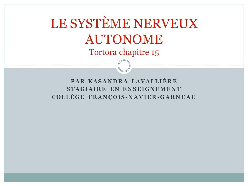 LE SYSTÈME NERVEUX AUTONOME Tortora chapitre 15
