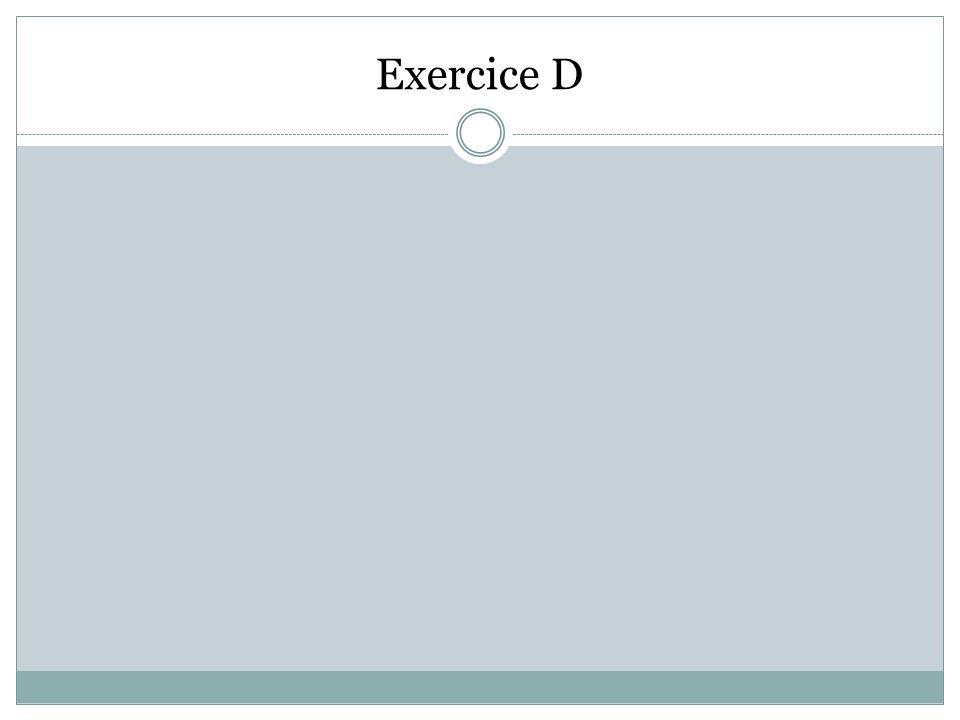 Exercice D