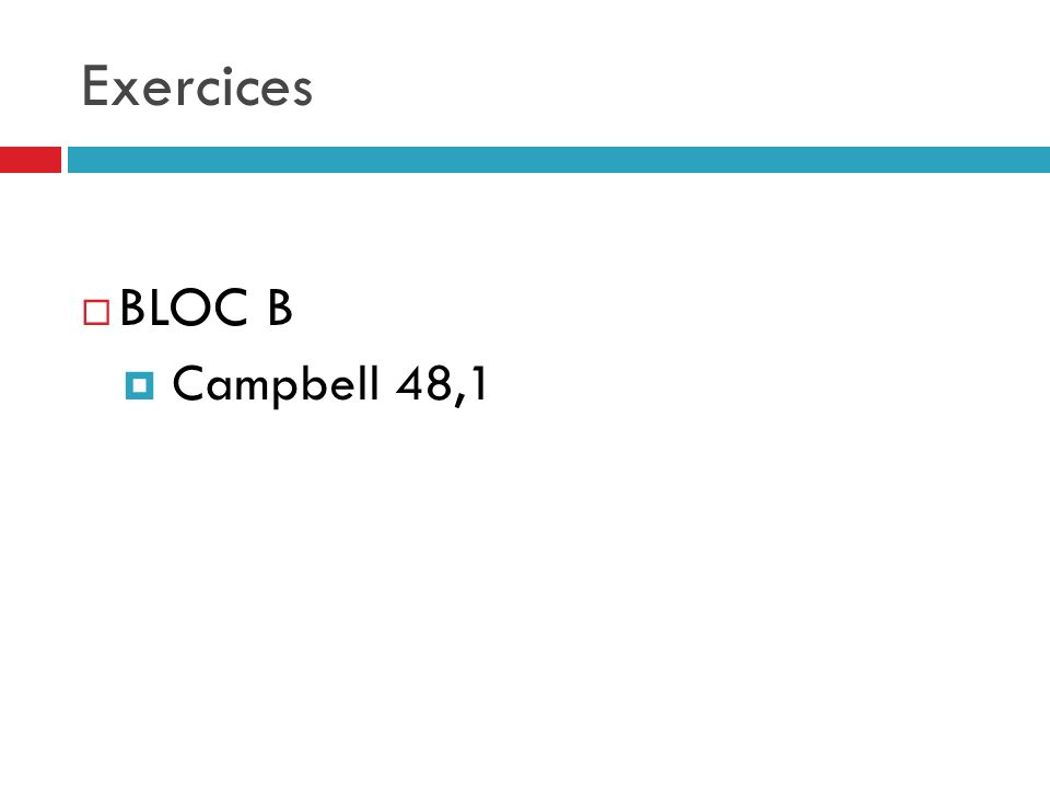 Exercices BLOC B Campbell 48,1
