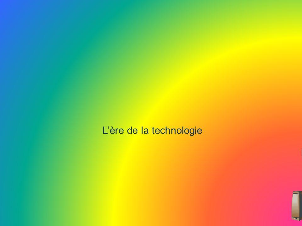 L'ère de la technologie