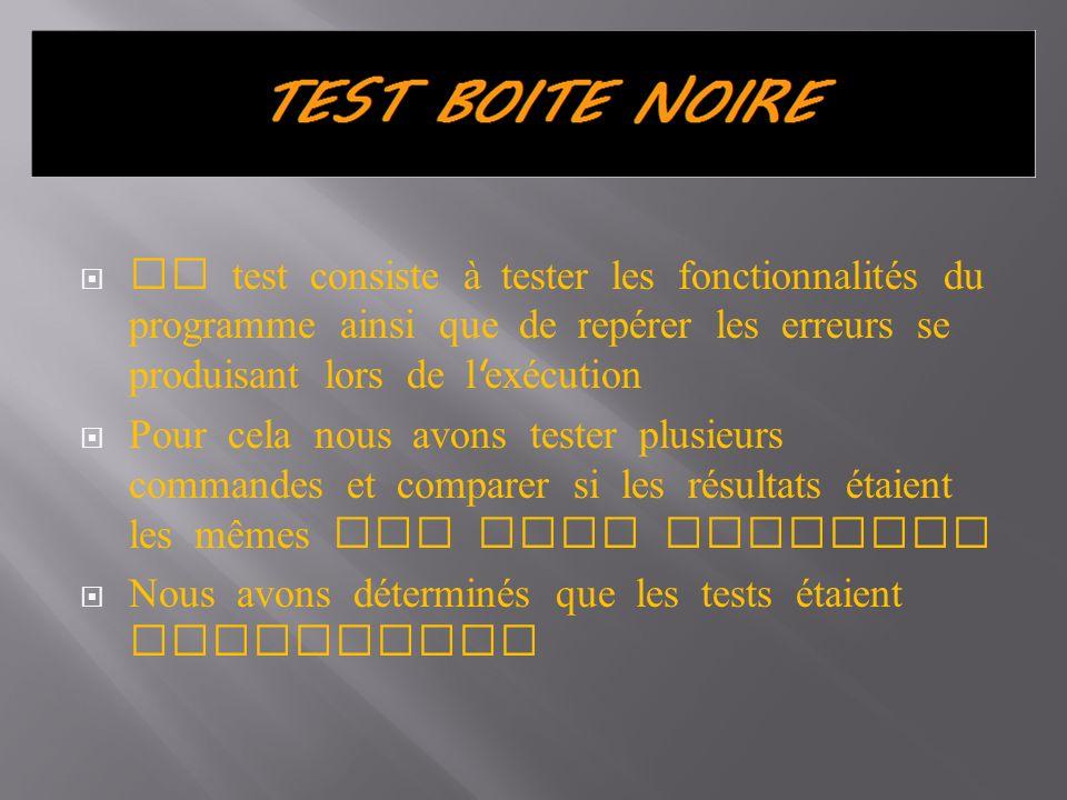 Ce test consiste à tester les fonctionnalités du programme ainsi que de repérer les erreurs se produisant lors de l exécution