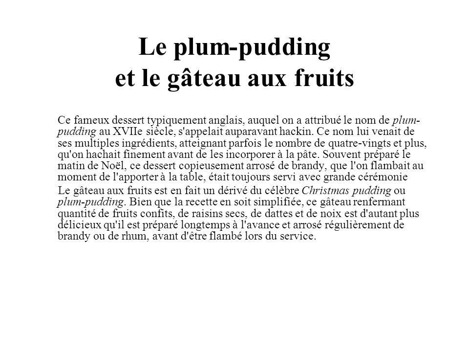 Le plum-pudding et le gâteau aux fruits