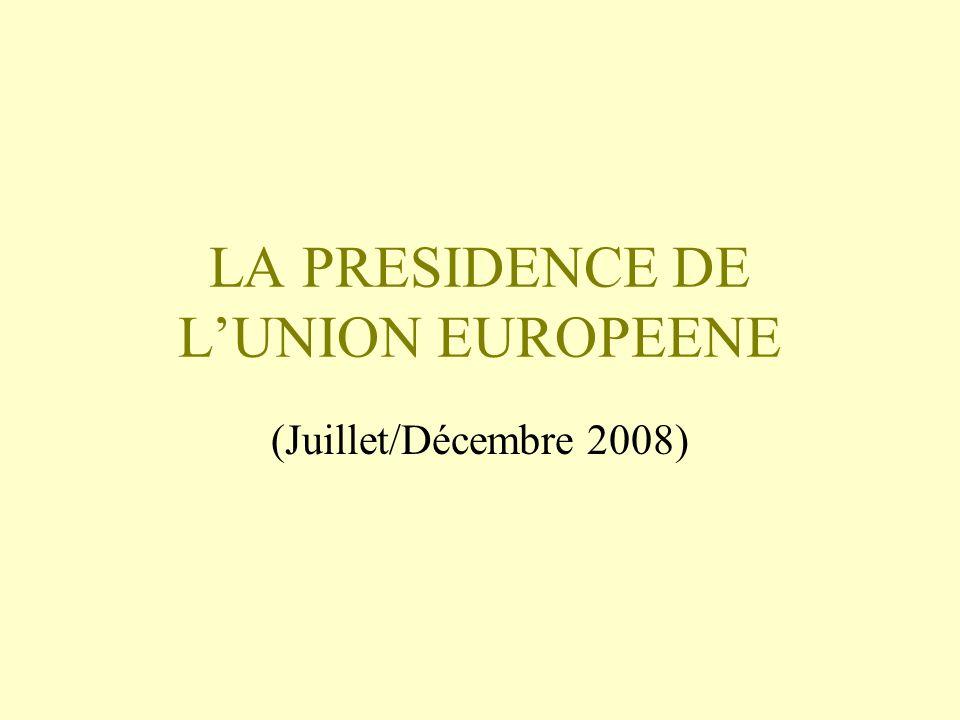 LA PRESIDENCE DE L'UNION EUROPEENE