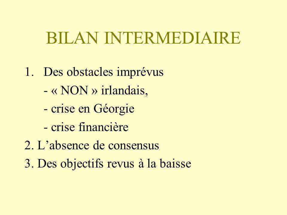 BILAN INTERMEDIAIRE Des obstacles imprévus - « NON » irlandais,