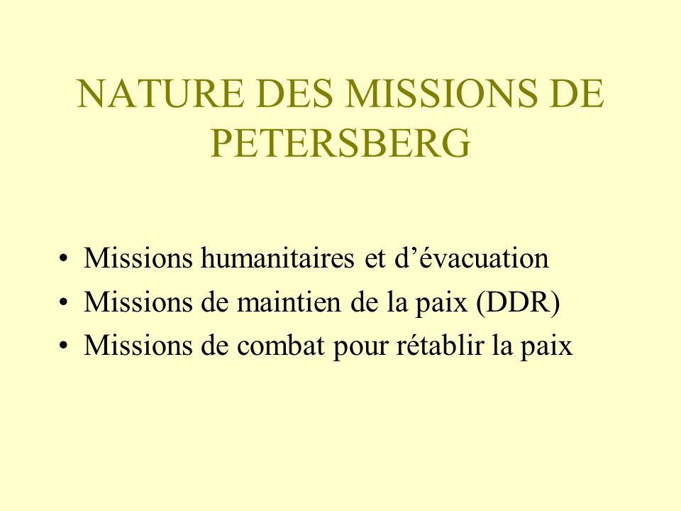 NATURE DES MISSIONS DE PETERSBERG