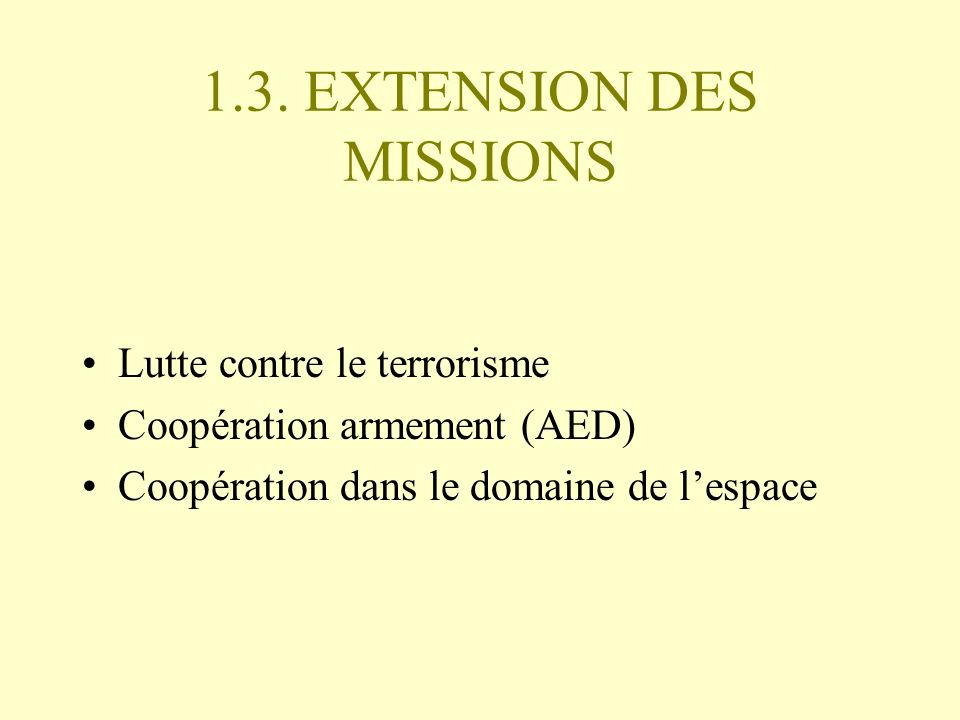 1.3. EXTENSION DES MISSIONS