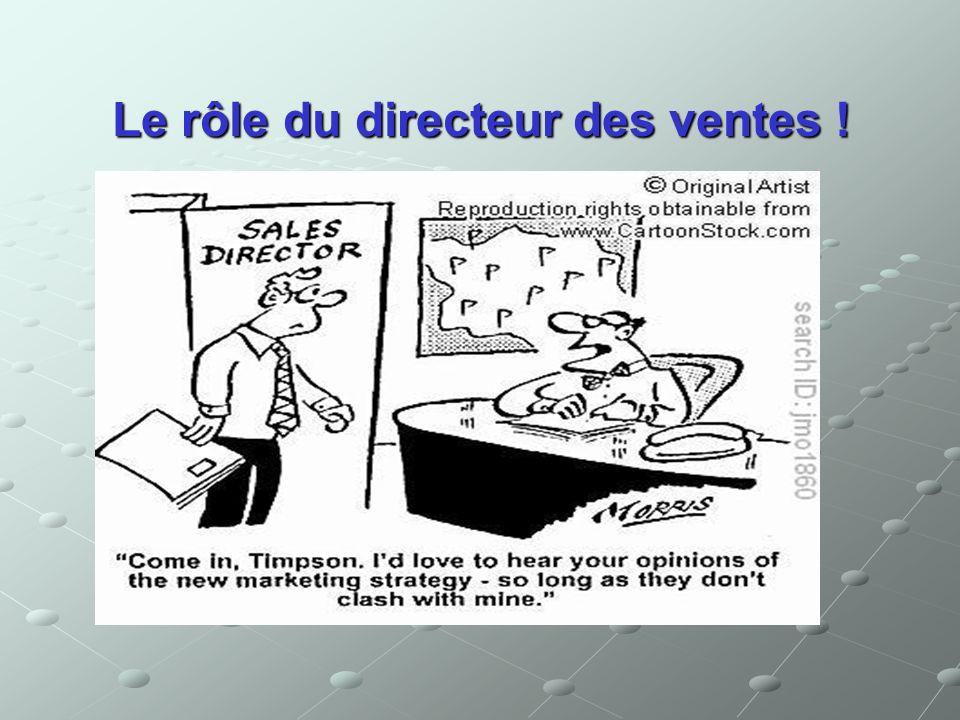 Le rôle du directeur des ventes !
