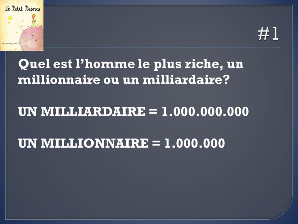 #1 Quel est l'homme le plus riche, un millionnaire ou un milliardaire