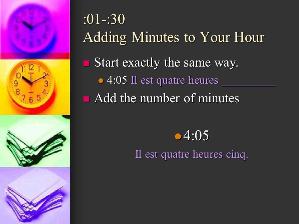 :01-:30 Adding Minutes to Your Hour