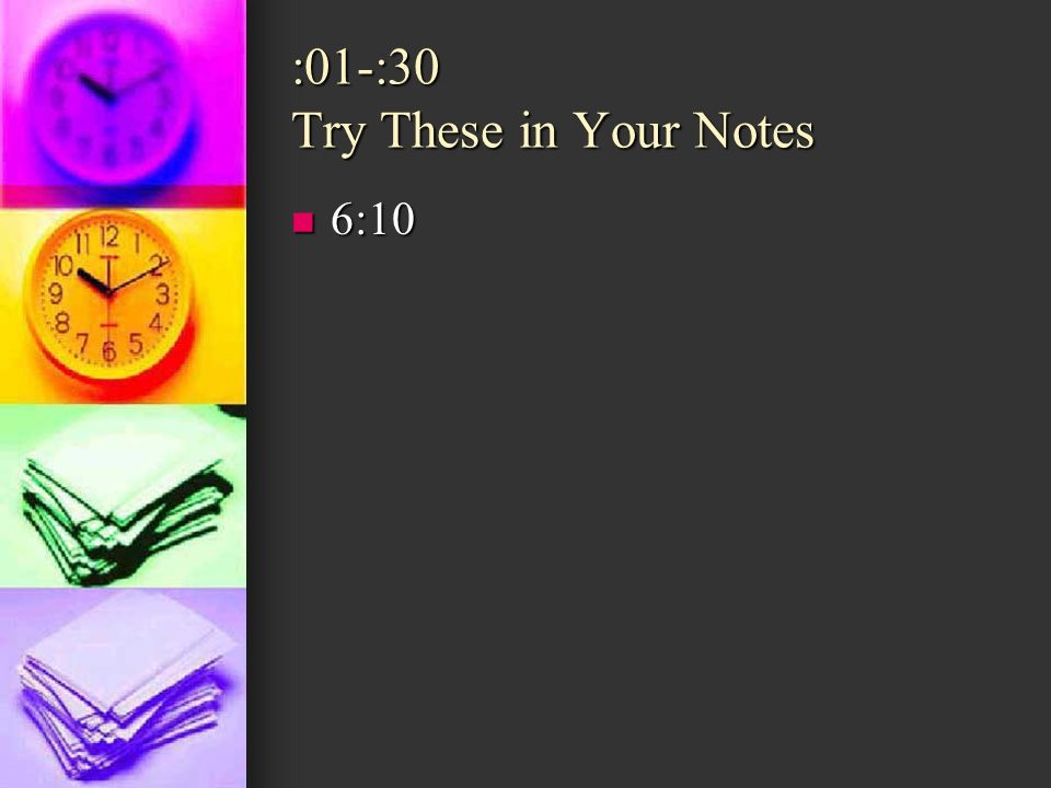 :01-:30 Try These in Your Notes