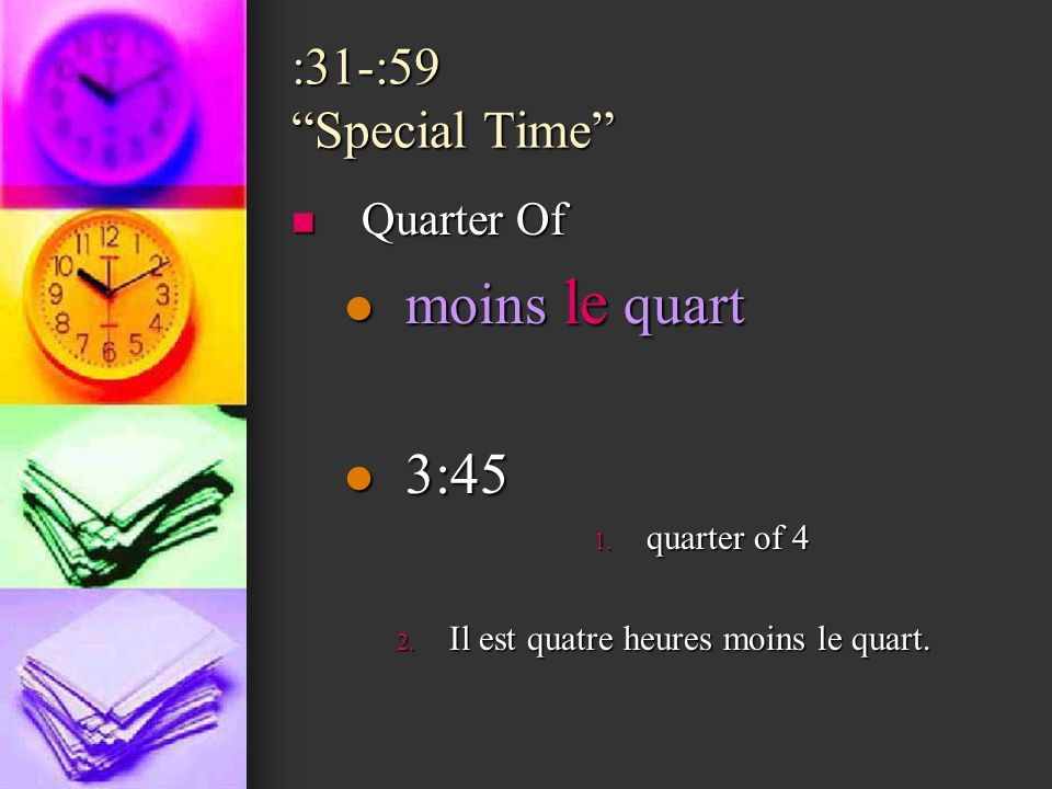 moins le quart 3:45 :31-:59 Special Time Quarter Of quarter of 4