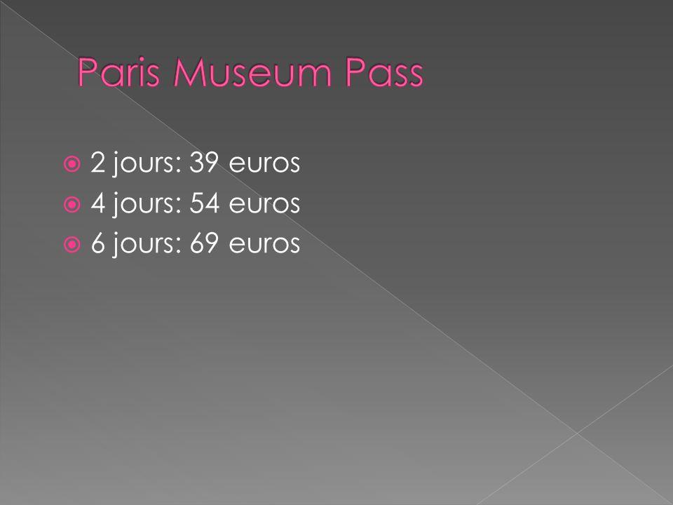 Paris Museum Pass 2 jours: 39 euros 4 jours: 54 euros