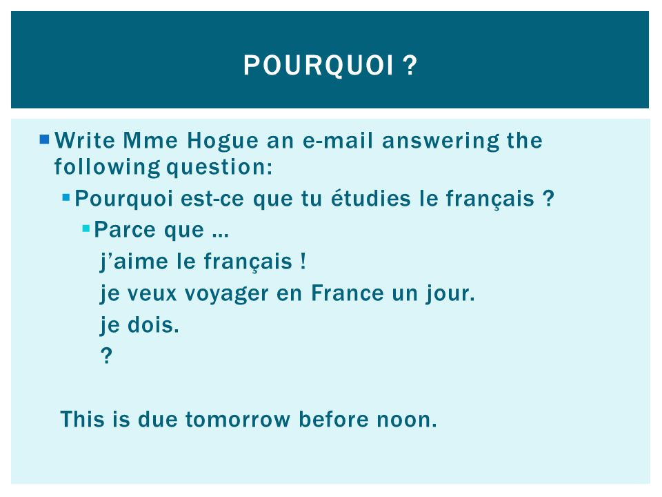 Pourquoi Write Mme Hogue an e-mail answering the following question: