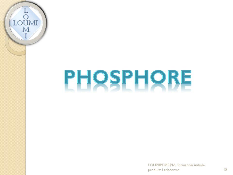 Phosphore LOUMIPHARMA formation initiale produits Ladpharma