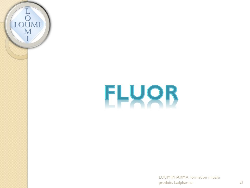 Fluor LOUMIPHARMA formation initiale produits Ladpharma