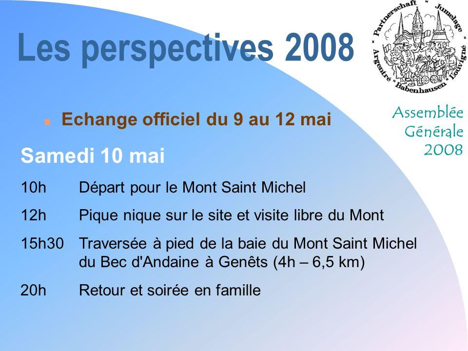 Les perspectives 2008 Samedi 10 mai Echange officiel du 9 au 12 mai