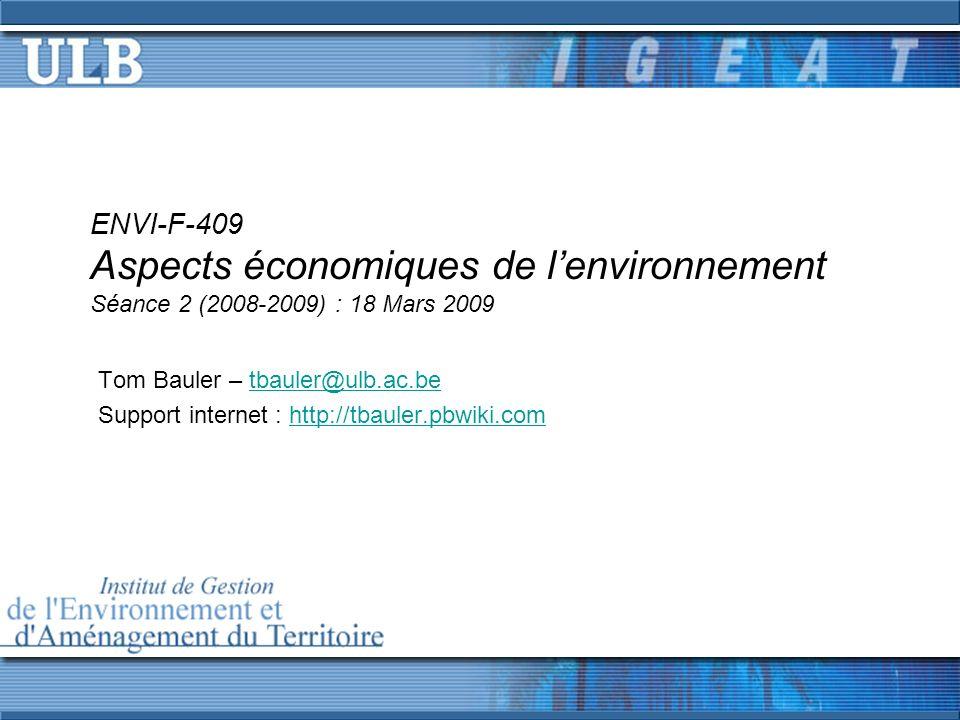 ENVI-F-409 Aspects économiques de l'environnement Séance 2 (2008-2009) : 18 Mars 2009