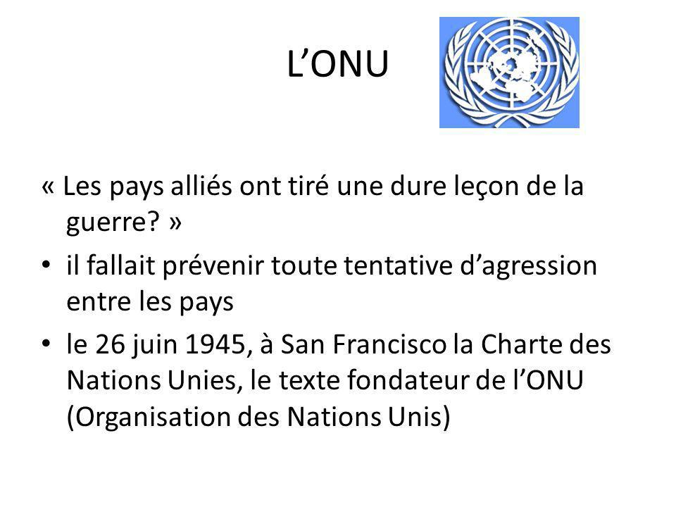 L'ONU « Les pays alliés ont tiré une dure leçon de la guerre »