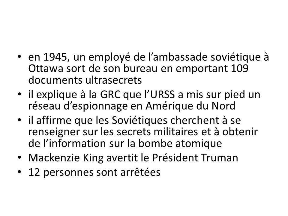 en 1945, un employé de l'ambassade soviétique à Ottawa sort de son bureau en emportant 109 documents ultrasecrets
