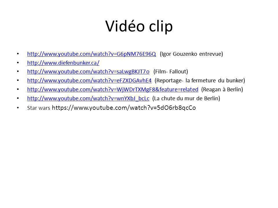 Vidéo clip http://www.youtube.com/watch v=G6pNM76E96Q (Igor Gouzenko entrevue) http://www.diefenbunker.ca/